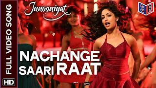 Download Nachange Saari Raat - Junooniyat Full HD Video