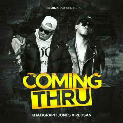 Download Mp3 | Khaligraph  Jones ft Redsan - Coming Thru