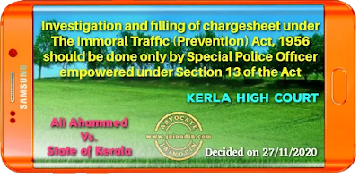 Investigation and filling of chargesheet under The Immoral Traffic (Prevention) Act, 1956 should be done only by Special Police Officer empowered under Section 13 of the Act