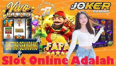 Slot Online Adalah