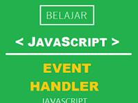 Belajar JavaScript (Part11): Event Handler JavaScript