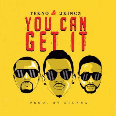 Music: Tekno & 2kingz - You Can Get It (Mp3 Download)