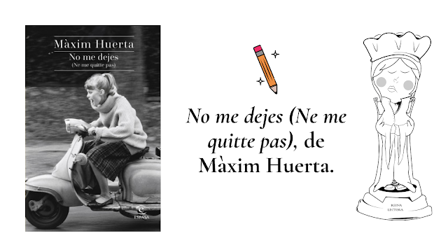 libro No me dejes Màxim Huerta