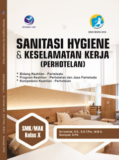 Sanitasi Hygiene & Keselamatan Kerja (Perhotelan) - Bidang Keahlian Pariwisata Program Keahlian Perhotelan dan Jasa Pariwisata Kompetensi Keahlian Perhotelan SMK/MAK Kelas X