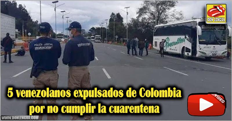 5 venezolanos expulsados de Colombia por no cumplir la cuarentena