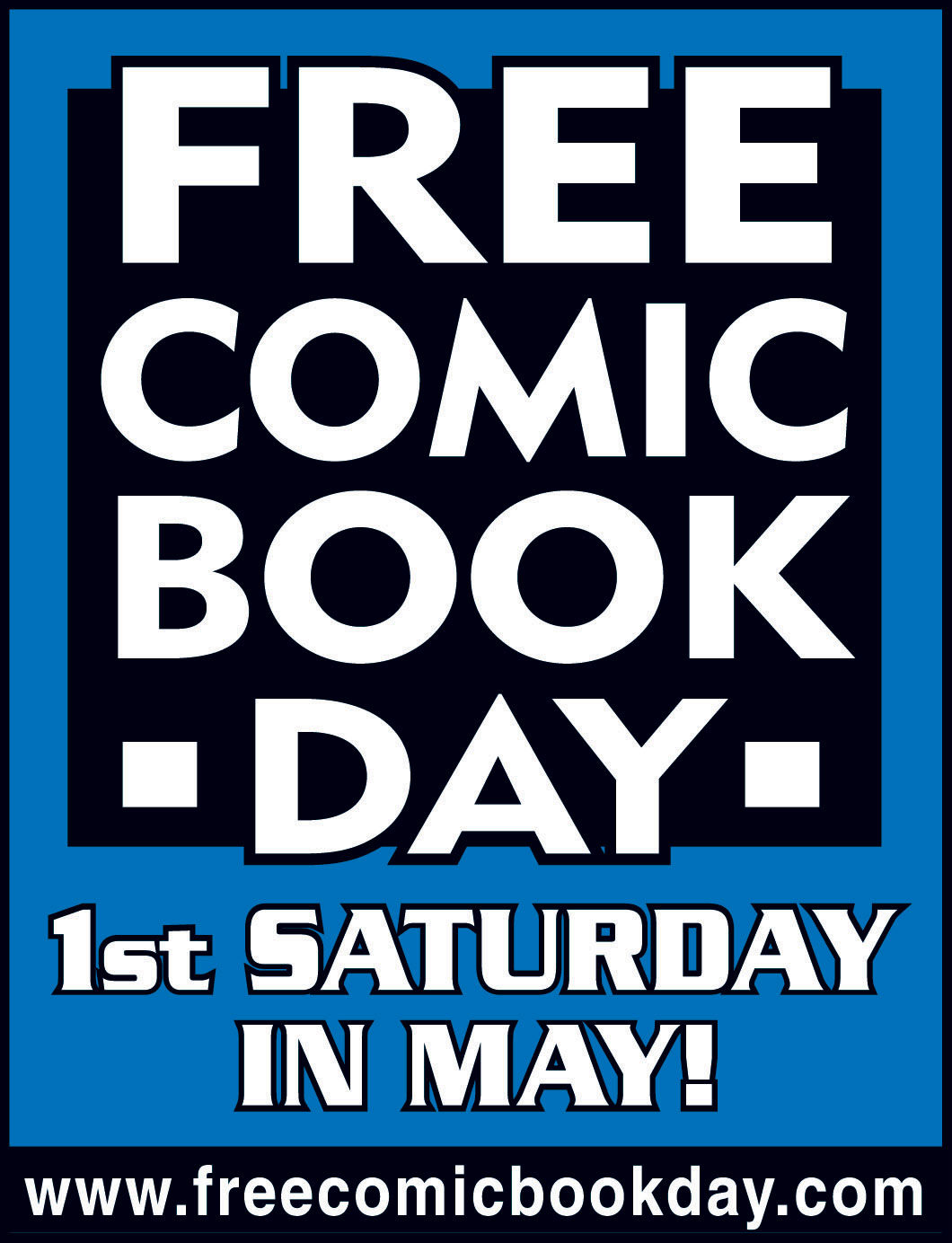 Free Comic-Book Day - 1st Saturday in May!