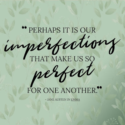 "Jane Austen quote: ""perhaps it is our imperfections..."""