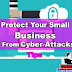 How To Protect Small Company From Cyber Attacks