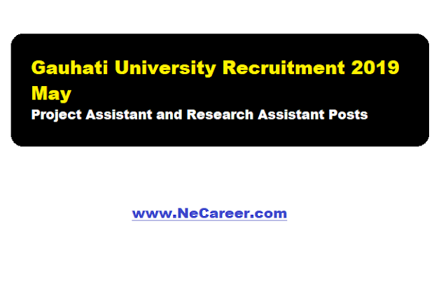 Gauhati University Recruitment 2019 May