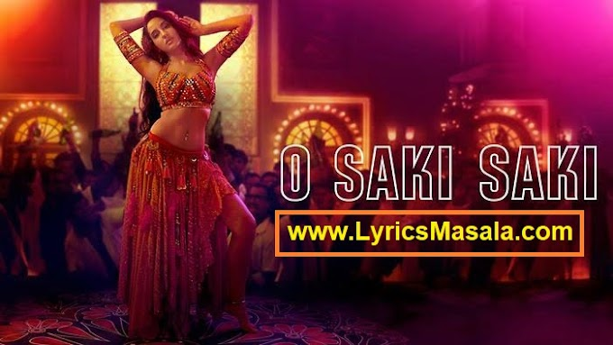 O Saki Saki Song Lyrics Download - LyricsMasala
