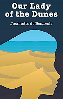 https://www.amazon.com/Our-Lady-Dunes-Jeannette-Beauvoir-ebook/dp/B01N19F8JK/ref=tmm_kin_swatch_0?_encoding=UTF8&qid=&sr=