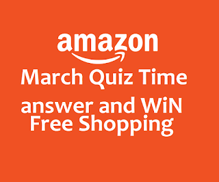 amazon march quiz time contest answer and win 6 month free shopping worth rs.10000/- per month