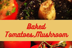 Baked Tomatoes and Mushrooms