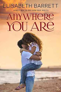 Anywhere You Are: A Return to Briarwood Novel by Elisabeth Barrett