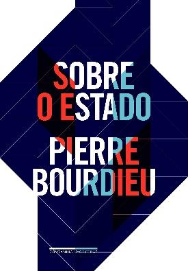 Livro: Sobre o estado / Autor: Pierre Bourdieu