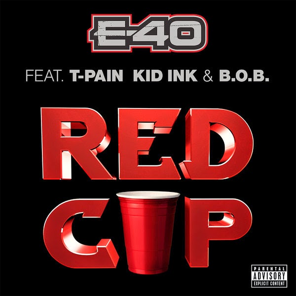E-40 - Red Cup (feat. T-Pain, Kid Ink & B.o.B) - Single Cover