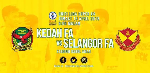 Live Streaming Kedah vs Selangor 13.4.2018 Liga Super