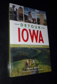 Detour Iowa's cover features three small photos at the top, then a white section with the word Detour in green and the word Iowa in red, then another photo in the bottom third of the cover and the author's name, Mike Whye
