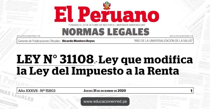 LEY N° 31108.- Ley que modifica la Ley del Impuesto a la Renta