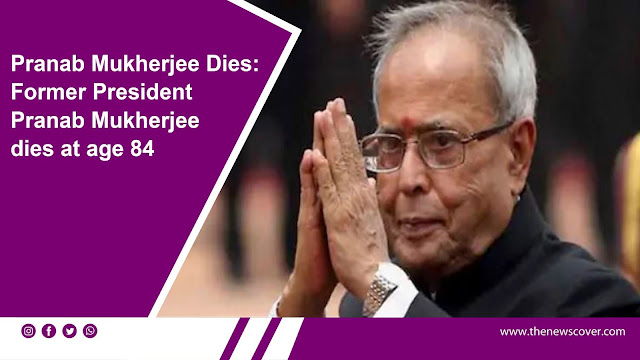 Pranab Mukherjee, Pranab Mukherjee Dies, Pranab Mukherjee Death, India, indian news