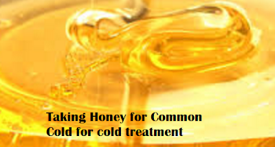 Taking Honey for Common Cold for cold treatment