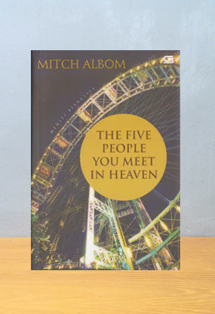 THE FIVE PEOPLE YOU MEET IN HEAVEN [MENITI BIANGLALA], Mitch Albom