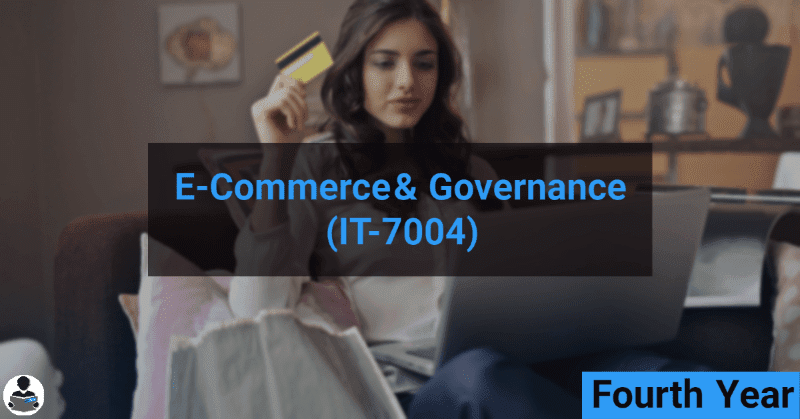 E-Commerce & Governance (IT-7004) RGPV notes CBGS Bachelor of engineering