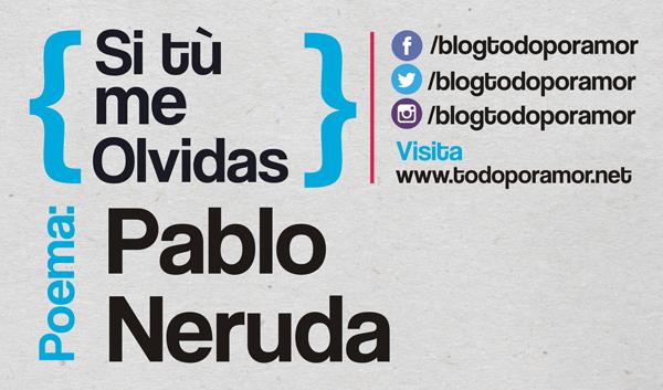 Si tu me olvidas de Pablo Neruda