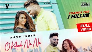 O Kehndi Na Na Lyrics Navv Inder