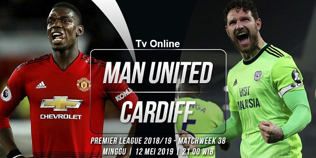 live streaming liga inggris manchester united vs cardiff 12 mei 2019