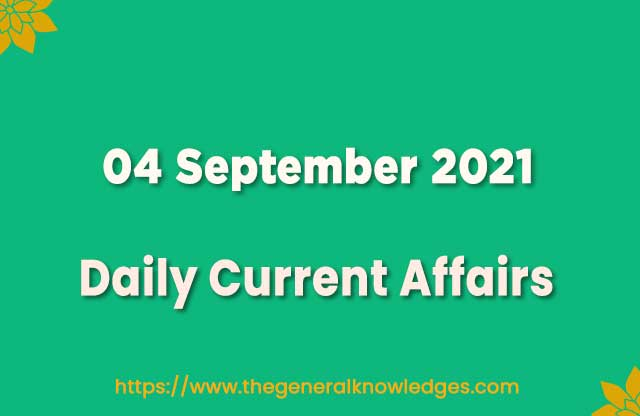04 September 2021 Current Affairs Question and Answer in Hindi