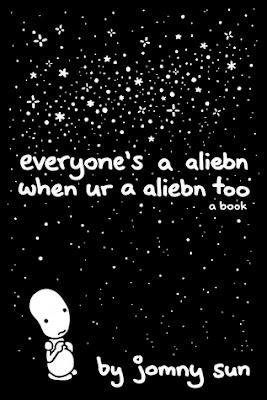 Everyone's a Aliebn When Ur a Aliebn Too by Jomny Sun Download