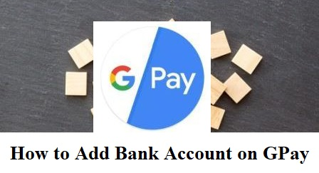 How To Add Bank Account on Google Pay