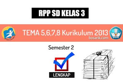 RPP Kelas 3 SD Semester 2 Kurikulum 2013 ( Semua Tema )