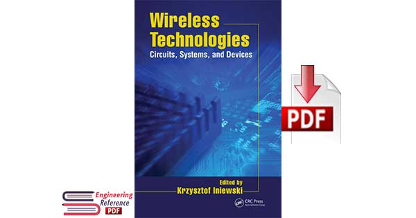 Digital Wireless Technologies Circuits Systems and Devices by Krzysztof Iniewski pdf Download