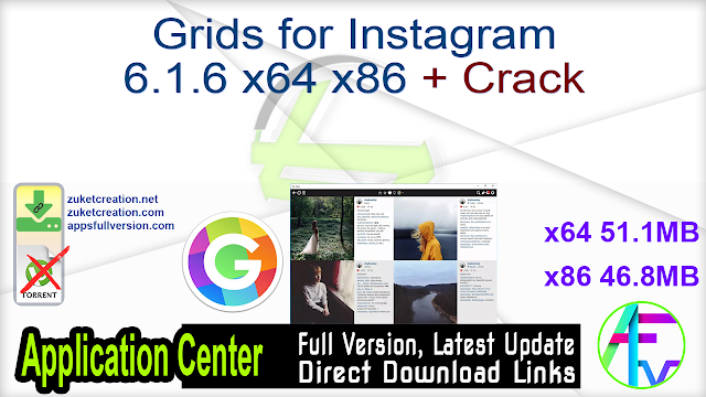Grids for Instagram 6.1.6 x64 x86 + Crack