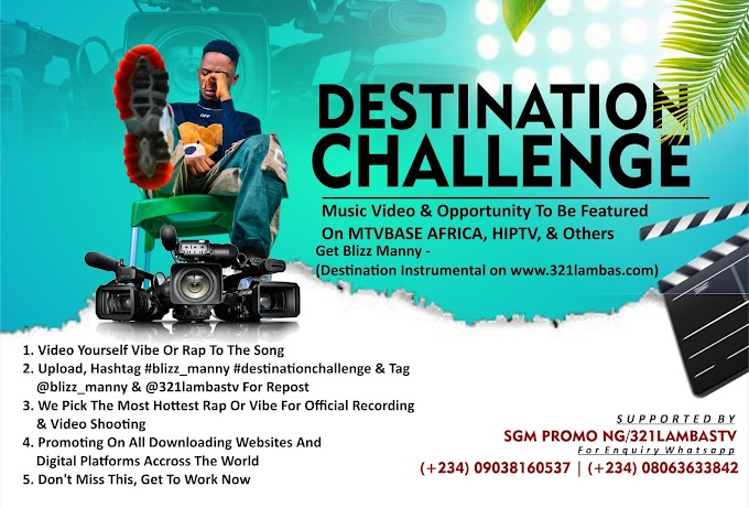 MTV BASE & MORE AWAITING YOU FOR DESTINATION CHALLENGE BY BLIZZ MANNY