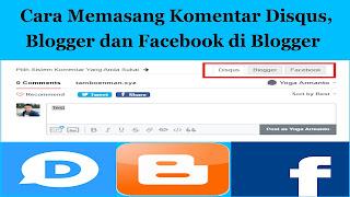 Cara Memasang Komentar Disqus, Blogger dan Facebook di Blogger