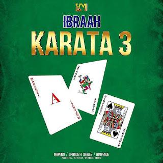 AUDIO | Ibraah - Karata 3 | Mp3 Download