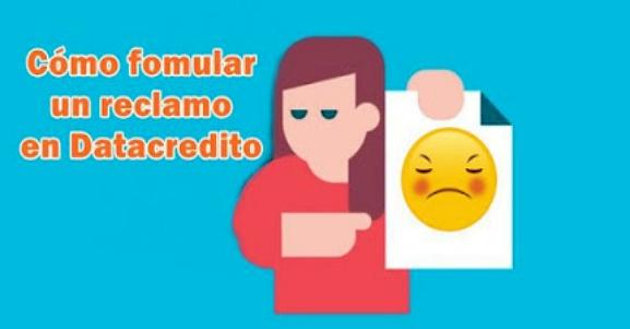 Cómo formular un reclamo en Datacrédito ante un reporte negativo