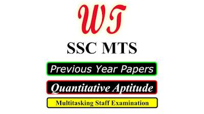 SSC MTS Previous Years Quantitative Aptitude Questions