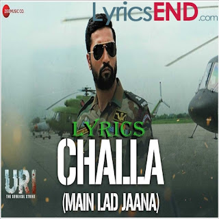 Challa Lyrics Main Lad Jaana Lyrics URI: The Surgical Strike [2019]
