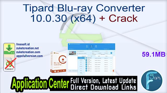 Tipard Blu-ray Converter 10.0.30 (x64) + Crack