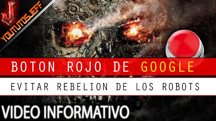 Boton rojo de GOOGLE para prevenir la rebelión de los robots | 2016