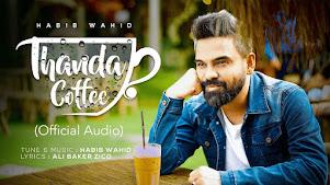 Thanda Coffee Lyrics (ঠান্ডা কফি) Habib Wahid