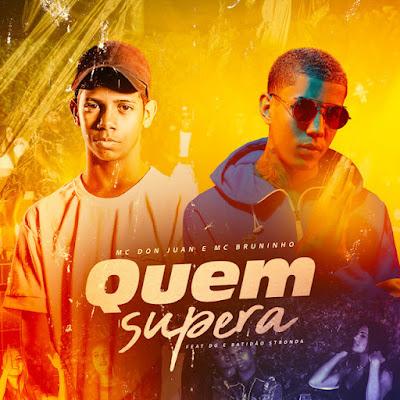 MC Bruninho e MC Don Juan - Quem Supera [Download]