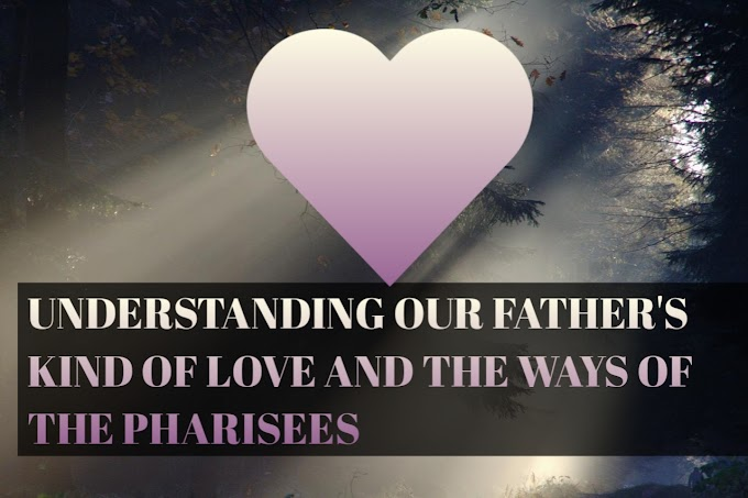 Understanding our Father's kind of love