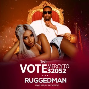 [BangHitz] MUSIC : Ruggedman – VOTE Mercy