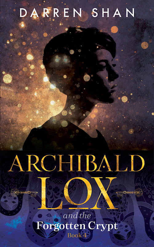 Darren Shan's Archibald Lox and the Forgotten Crypt | Book Review| Superior Young Adult Fiction