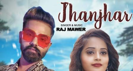Jhanjhar Lyrics - Raj Mawer